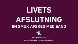 Manual sang og musik: Livets afslutning video 7