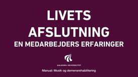 Manual sang og musik: Livets afslutning video 6
